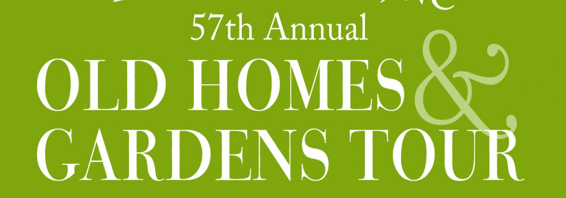 57th Annual Old Homes & Gardens Tour Tickets Available