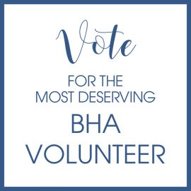 Click here to vote for the most deserving BHA Volunteer