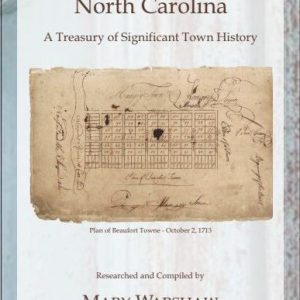 BEAUFORT, NC – A Treasury of Significant Town History
