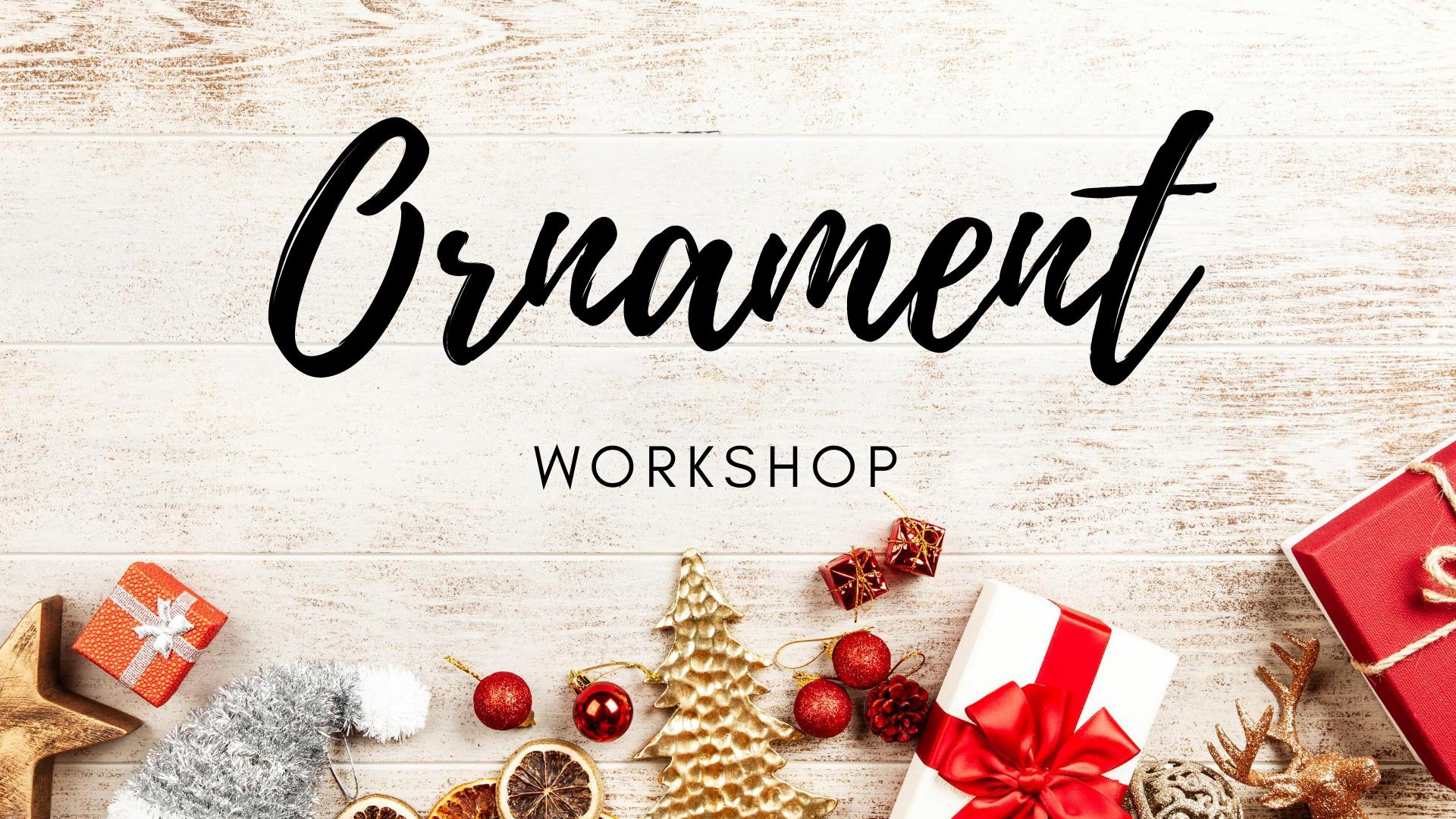 Ornament Making Workshop