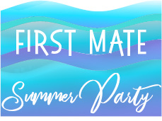 2021 Summer Party Sponsor – FIRST MATE